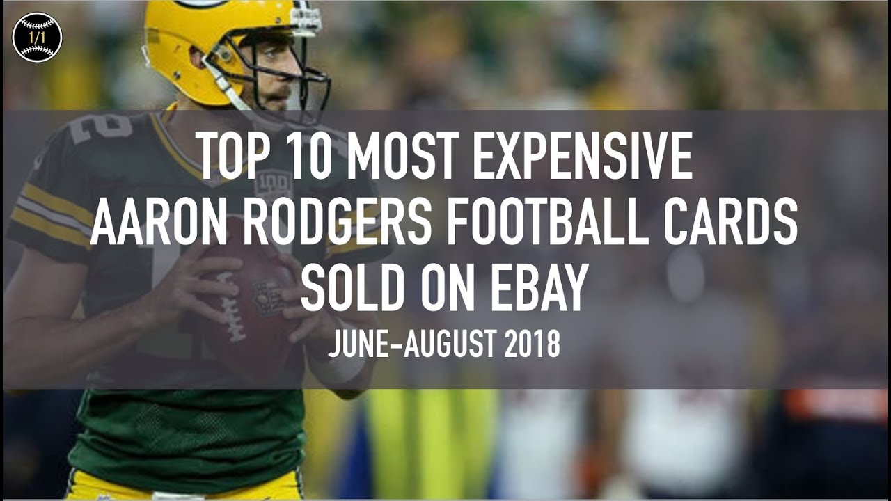 uk availability 5faaa 9ed31 Top 10 Most Expensive Aaron Rodgers Football Cards Sold on Ebay (June -  August 2018)