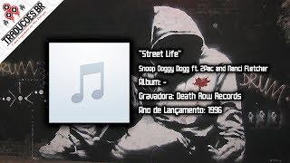 Snoop Doggy Dogg ft. 2Pac and Nanci Fletcher - Street Life [Legendado] [HD]