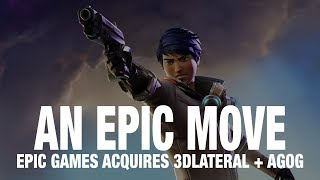 EPIC GAMES ACQUIRES 3D LATERAL & AGOG