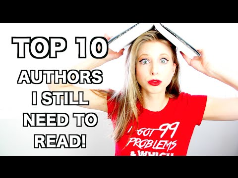 TOP 10 AUTHORS I STILL NEED TO READ!