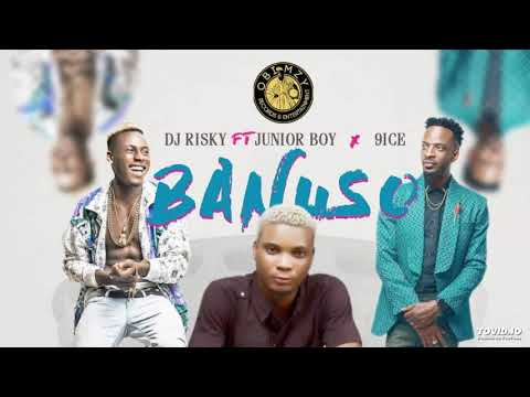 DJ Risky Ft. Junior Boy x 9ice – Banuso