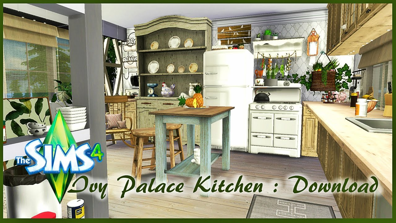 The Sims 4 : Ivy Palace Kitchen : Download - YouTube
