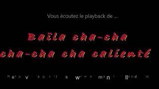 """Playback du CHA-CHA """"BAÏLA CHA-CHA – CHA-CHA CALIENTE""""composée par E. Rolland et F. Stéphant"""