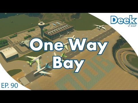 One Way Bay Ep.90 - Building Suburbia and Scoping out the International Airport - Cities Skylines