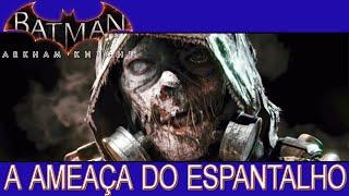 Batman Arkham Knight - A Ameaça do Espantalho