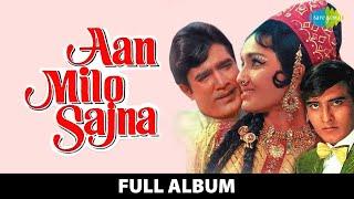 Aan Milo Sajna | Full Album | Rajesh Khanna, Asha Parekh |Achha To Hum Chalte Hain| Jawani O Deewani