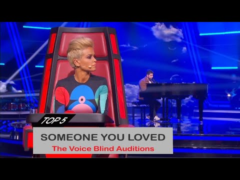 "TOP 5 Best The voice ""SOMEONE YOU LOVED"" Blind Auditions"