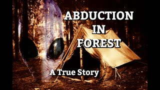 True Story of Alien Abduction | Alien Encounter in Forest