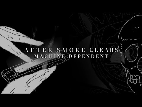 AFTER SMOKE CLEARS - Machine Dependent - [Official Music Video]