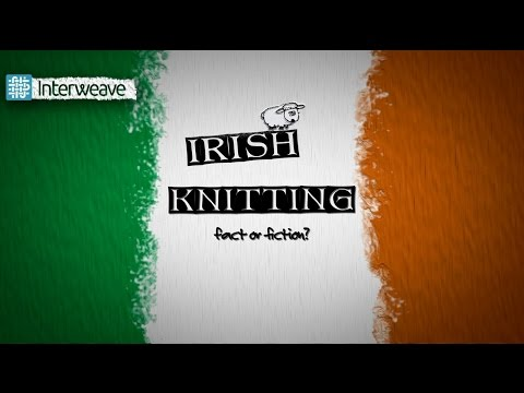 Irish Knitting: Fact or Fiction?