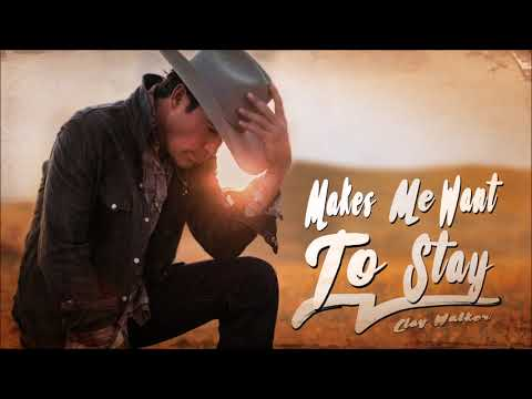 Clay Walker - Makes Me Want to Stay