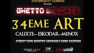 ghetto s 34 eme art feat calixte eskodar menox