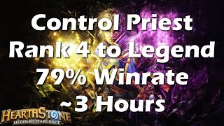 TGT Control Priest - Rank 4 to Hearthstone Legend Gameplay: 79% winrate, ~3 Hours, Educational Climb