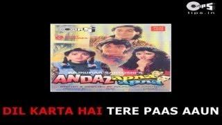 Dil Karta Hai Tere Paas Aaon - Bollywood Sing Along - Andaz Apna Apna - Aamir Khan & Raveena