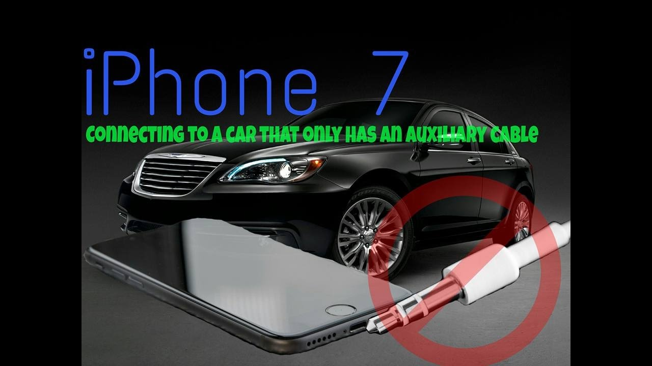 premium selection e07ef 8c3e8 Connecting iPhone 7 to a car that only has an auxiliary cord