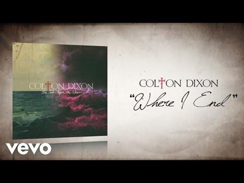 Colton Dixon - Where I End (Lyric Video)