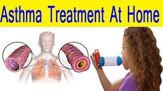Asthma Treatment At Home - Free Home Remedy For Asthma Patient