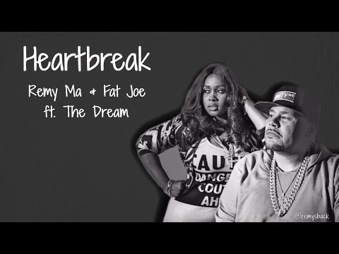 Heartbreak Lyrics ~ Remy Ma & Fat Joe Ft. The Dream