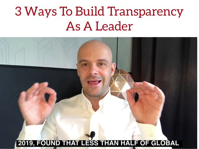3 Wast To Build Transparency as a Leader