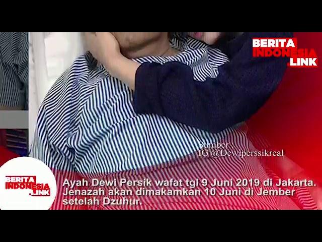 Ayah Dewi Persik wafat 9 Juni 2019 di Jakarta. Rencananya akan dimakamkan di Jember,Jatim 10 Juni
