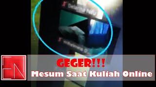Heboh! Oknum Mahasiswa Mesum Saat Kuliah Online