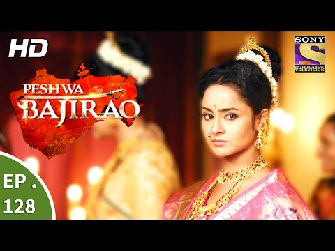 Peshwa Bajirao - पेशवा बाजीराव - Ep 128 - 19th July, 2017