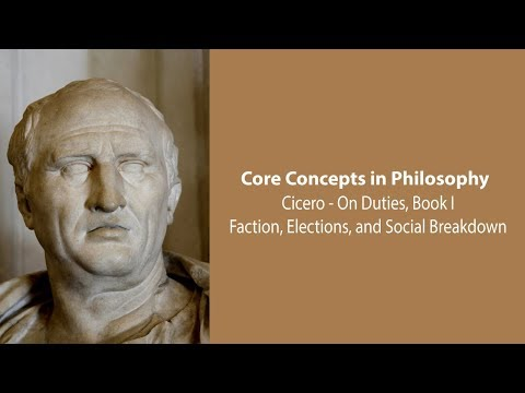 Cicero on Faction, Elections, and Social Breakdown (On Duties) - Philosophy Core Concepts