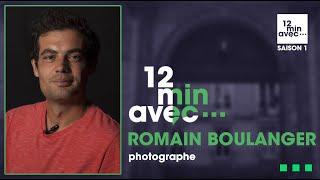 12 min avec - ROMAIN BOULANGER