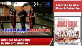 Lagu Batak - Rio Situmorang - Boan Ma Salendang