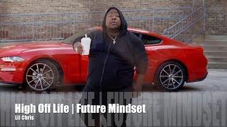 Lil Chris - High Off Life | Future Mindset (Music Video)