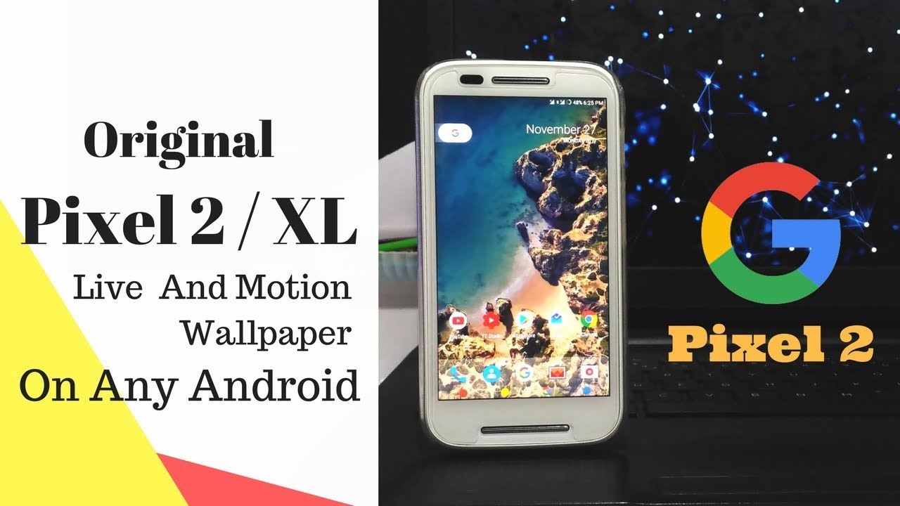 Original Pixel 2 / XL Motion Live Wallpaper On Any Android
