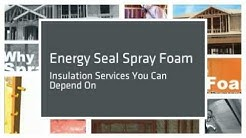 Spray Foam Insulation with Energy Seal