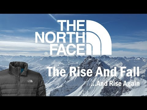 The North Face - The Rise and Fall...And Rise Again