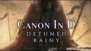 Canon in D | Rainy Detuned Piano Version