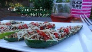 Grilled Caprese Farro Zucchini Boats Recipe
