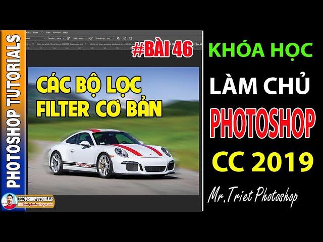 Bài 46: Tìm Hiểu Các Bộ Lọc Filter Cơ Bản 🔴 Làm Chủ Photoshop CC 2019