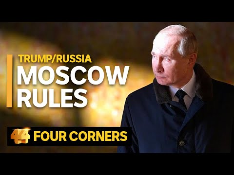 TrumpRussia: Moscow rules 33  Four Corners