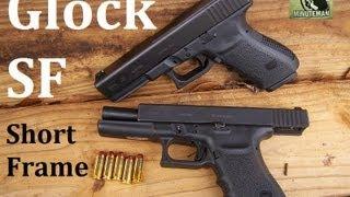 Glock SF Short Frame Pistol