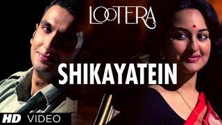 LOOTERA SHIKAYATEIN VIDEO SONG | RANVEER SINGH, SONAKSHI SINHA