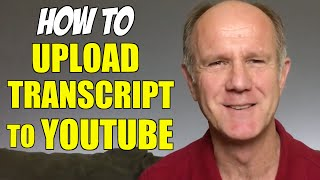 How To Upload Your Transcript To YouTube  Correctly - Tutorial