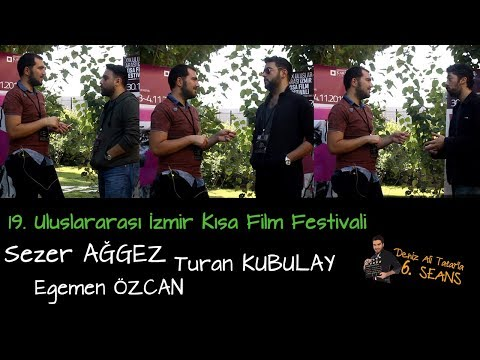 Sezer Ağgez,Turan Kubulay,Egemen Özcan   19. İzmir Kısa Film Festivali   Deniz Ali Tatar'la 6.Seans