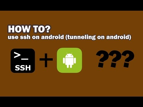How To Use Ssh On Android (tunneling On Android)