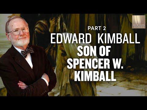 Mormon Stories # 138: Edward Kimball, Son of Spencer W. Kimball Part 2
