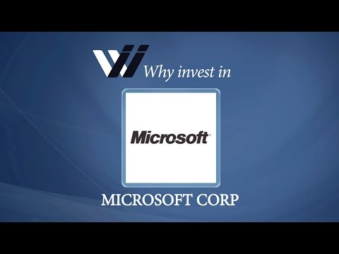 Microsoft Corp - Why Invest in
