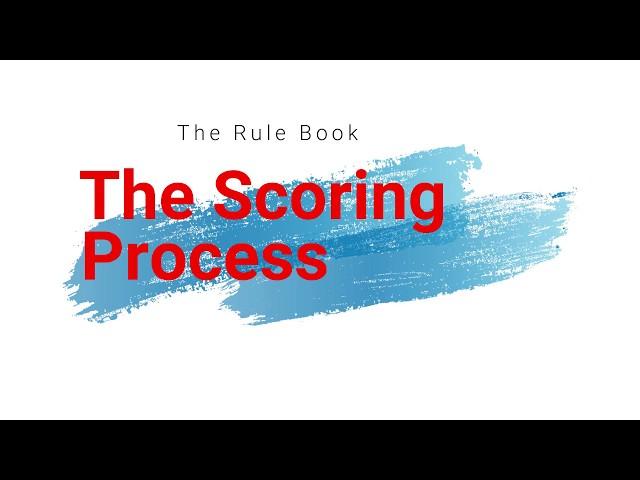The Scoring Process