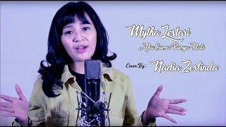 Mytha Lestari - Aku Cuma Punya Hati (Cover) By. Nadia Zerlinda
