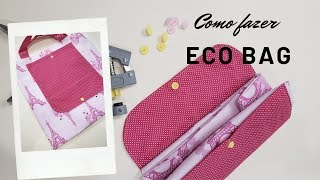 Como fazer Eco Bag