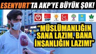 AKPden CHPye geçen Esenyurtta AKPye Şok Müslümanlığın sana lazım bana insanlığın lazım (2)