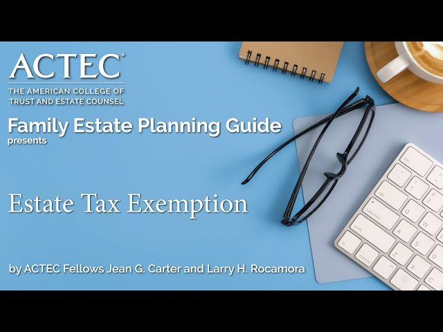 Gift Tax Exemption | Lifetime Gift Tax Exemption | The American College of Trust and Estate Counsel