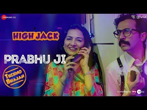 Prabhu Ji | High Jack | Sumeet Vyas, Sonnalli Seygall & Mantra | Asees Kaur | Anurag Saikia